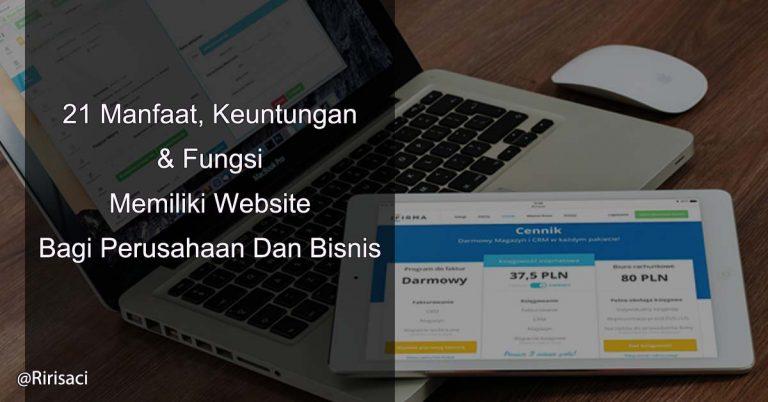 21 Manfaat, Keuntungan & Fungsi Memiliki Website Bagi Perusahaan Dan Bisnis